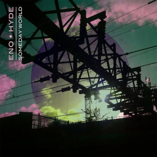 Brian-Eno-Karl-Hyde-Someday-World-608x608