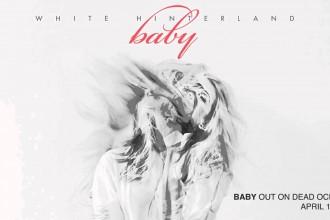 """""""Baby"""" – White Hinterland"""