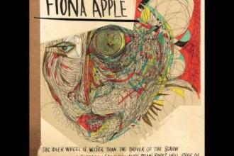 Plats 8: The idler wheel… – Fiona Apple