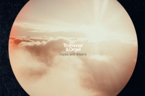 Trummor & Orgel – Hopes and Dreams