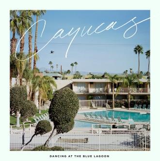cayucas-new-album