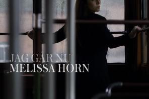 Melissa Horn – Jag går nu
