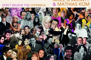 The Burning Hell presents Ariel Sharratt & Mathias Kom – Don't Believe The Hyperreal