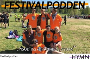 Festivalpodden: Episod 162 – Brännbollsyran