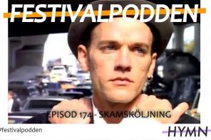 Festivalpodden: Episod 174 – Skamsköljning