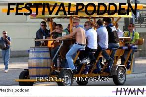 Festivalpodden: Episod 175 – Pungbråck