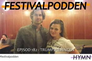 Festivalpodden: Episod 182 – Trumpifieringen