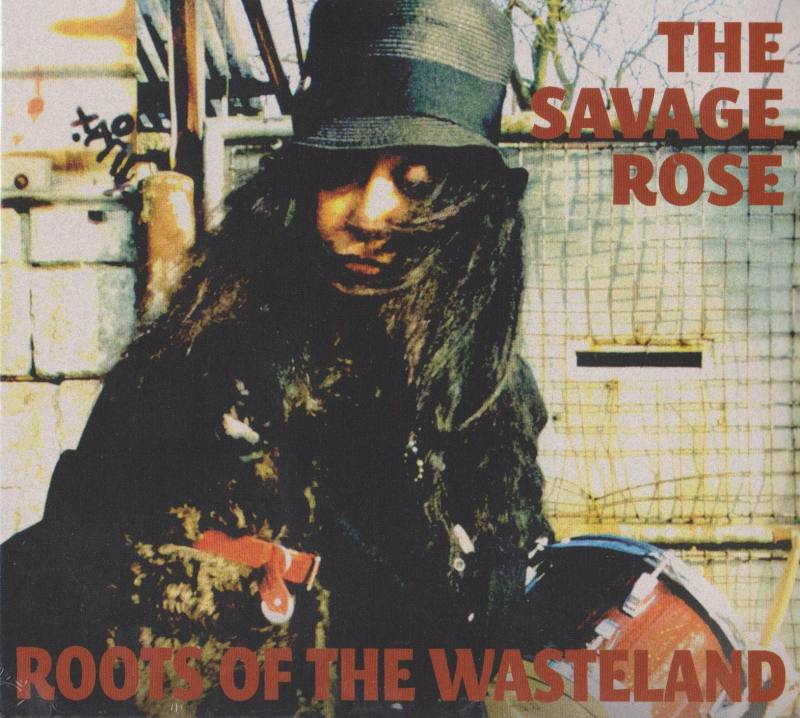 THE-SAVAGE-ROSE-Roots-Of-The-Wasteland