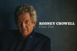 Rodney Crowell – Close Ties