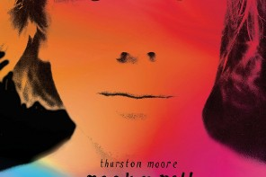 Thurston Moore – Rock 'n' Roll Consciousness