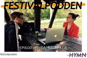 Festivalpodden: Episod 213 – Galärparken