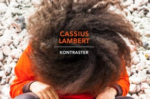 "LYSSNA: Cassius Lambert – ""Kontraster (single version)"""
