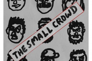 "VIDEOPREMIÄR: The Small Crowd – ""Not Yet"""