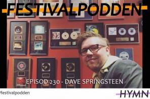 Festivalpodden: Episod 230 – Dave Springsteen